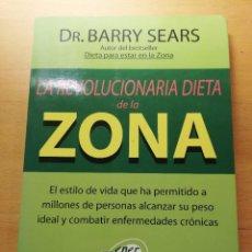 Libros de segunda mano: LA REVOLUCIONARIA DIETA DE LA ZONA (DR. BARRY SEARS). Lote 167884552