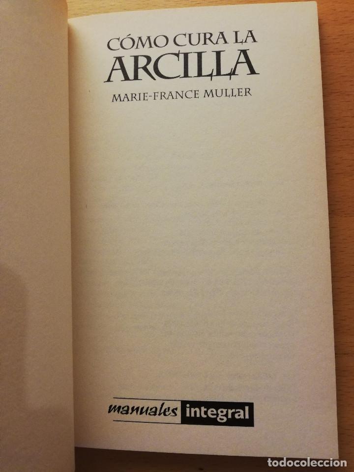 Libros de segunda mano: CÓMO CURA LA ARCILLA. DESCUBRE SUS PROPIEDADES Y APLICACIONES TERAPÉUTICAS (MARIE - FRANCE MULLER) - Foto 2 - 167952672