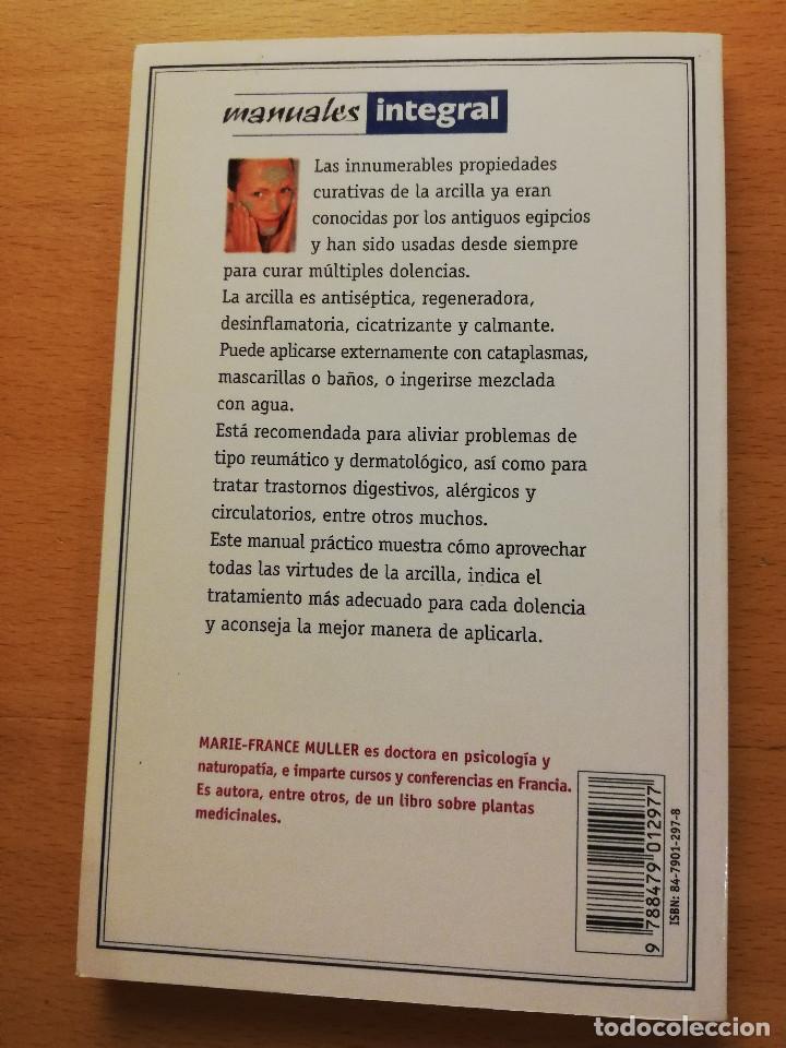 Libros de segunda mano: CÓMO CURA LA ARCILLA. DESCUBRE SUS PROPIEDADES Y APLICACIONES TERAPÉUTICAS (MARIE - FRANCE MULLER) - Foto 6 - 167952672
