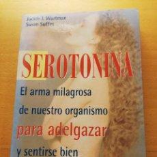 Libros de segunda mano: SEROTONINA. EL ARMA MILAGROSA DE NUESTRO ORGANISMO PARA ADELGAZAR Y SENTIRSE BIEN (WURTMAN / SUFFES). Lote 167954772