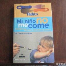 Libros de segunda mano: MI NIÑO NO ME COME. Lote 168269516