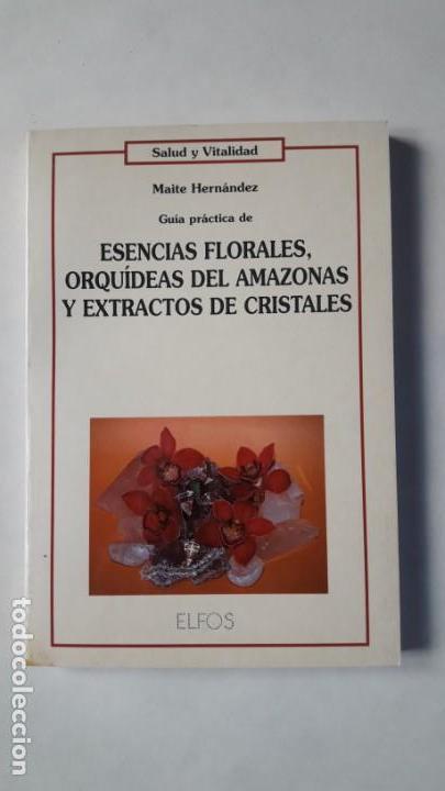 GUÍA PRÁCTICA DE ESENCIAS FLORALES, ORQUÍDEAS DEL AMAZONAS Y EXTRACTO DE CRISTALES. (Libros de Segunda Mano - Ciencias, Manuales y Oficios - Medicina, Farmacia y Salud)