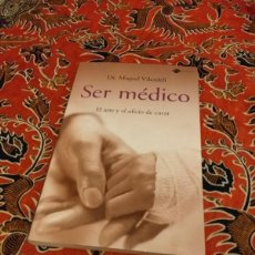 Libros de segunda mano: SER MÉDICO - MIQUEL VILARDELL - PLATAFORMA EDITORIAL 2009. Lote 207188796