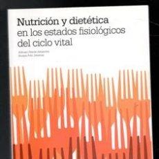 Libros de segunda mano: NUTRICIÓN Y DIETÉTICA EN LOS ESTADOS FISIOLÓGICOS DEL CICLO VITAL, ALFONSO PEROTE, SOROYA POLO. Lote 168408701