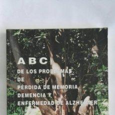 Libros de segunda mano: ABC DE LOS PROBLEMAS DE PÉRDIDA DE MEMORIA, DEMENCIA Y ENFERMEDAD DE ALZHEIMER. Lote 168493116