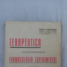 Libros de segunda mano: TERAPEUTICA CON SUS FUNDAMENTOS DE FARMACOLOGIA EXPERIMENTAL (2 TOMOS)-PROFESOR B. LORENZO VELAZQUEZ. Lote 168544024