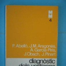 Libros de segunda mano: DIAGNOSTIC DELS VERTIGENS - VV.AA. - MONOGRAFIES MEDIQUES Nº 4 - EDICIONS 62, 1970, 1ª EDICIO . Lote 168612108