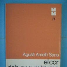 Libros de segunda mano: EL COR DELS PNEUMOPATES I EL PULMO DELS CARDIACS - A.AMELL - MONOG.MEDIQUES Nº 5 - EDICIONS 62, 1971. Lote 168612696