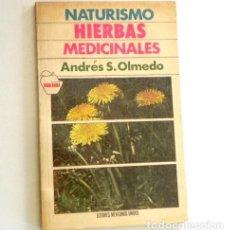 Libros de segunda mano: HIERBAS MEDICINALES - NATURISMO - LIBRO ANDRÉS S OLMEDO - VIDA SANA SALUD CURAR ENFERMEDADES PLANTAS. Lote 168717960
