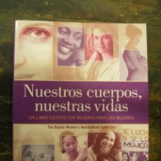 Libros de segunda mano: NUESTROS CUERPOS, NUESTRAS VIDAS; THE BOSTON WOMEN'S HEALTH BOOK COLLECTIVE; PLAZA & JANÉS, 2000. Lote 168718953