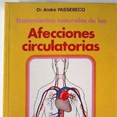 Livros em segunda mão: DR. ANDRÉ PASSEBECQ - TRATAMIENTOS NATURALES DE LAS AFECCCIONES CIRCULATORIAS. Lote 168952080