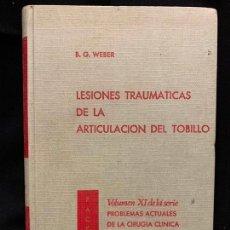 Libros de segunda mano: LESIONES TRAUMATICAS DE LA ARTICULACION DEL TOBILLO, AÑO 1971 MIDE24X16CMS, Y TIENE 231PAGS. Lote 168953120
