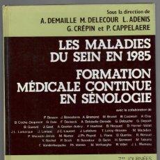 Libros de segunda mano: LES MALADIES DU SEIN EN 1985. FORMATION MÉDICALE CONTINUE EN SÉNOLOGIE. Lote 169093984