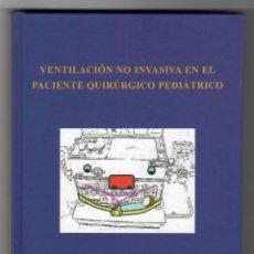 Libros de segunda mano: VENTILACIÓN NO INVASIVA EN EL PACIENTE QUIRÚRGICO PEDIÁTRICO - JAVIER GARCÍA FERNÁNDEZ, LUIS GOLDM... Lote 169094920