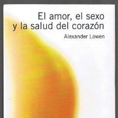 Livres d'occasion: EL AMOR, EL SEXO Y LA SALUD DEL CORAZÓN - ALEXANDER LOWEN - HERDER. Lote 169289440