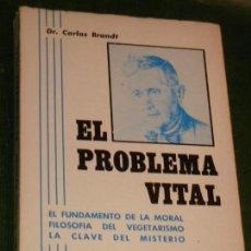 Libros de segunda mano: EL PROBLEMA VITAL (FILOSOFIA DEL VEGETARISMO), DE CARLOS BRANDT, PROLOGO DR. CAPO - 5A.ED. 1969. Lote 169299760