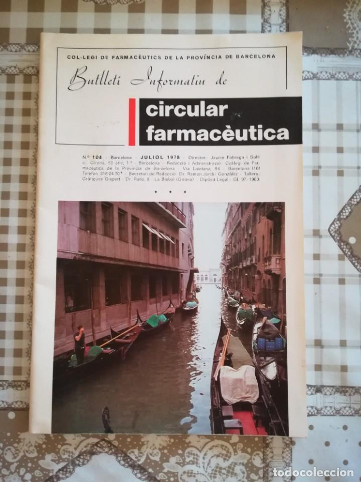BUTLLETÍ INFORMATIU DE CIRCULAR FARMACÈUTICA - Nº 104 JULIOL 1978 - BARCELONA (Libros de Segunda Mano - Ciencias, Manuales y Oficios - Medicina, Farmacia y Salud)