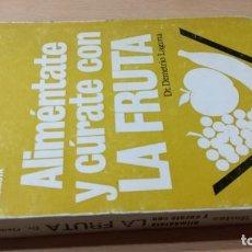 Libros de segunda mano: ALIMENTATE Y CURATE CON LA FRUTA/ DOCTOR DEMETRIO LAGUNA/ / / H401. Lote 169844416