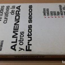 Livros em segunda mão: VIRTUDES CURATIVAS DE LA ALMENDRA Y OTROS FRUTOS SECOS/ JORGE SINTES PROS/ / / H401. Lote 169844876