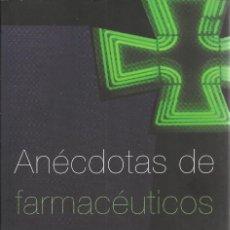 Libros de segunda mano: CARLOS G. COSTOSA-ANÉCDOTAS DE FARMACÉUTICOS.STYRIA.2008.. Lote 169983392
