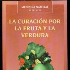 Libros de segunda mano: LA CURACIÓN POR LA FRUTA Y LA VERDURA, APOLO CAPO. Lote 170472689