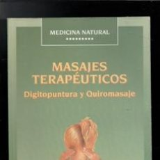 Libros de segunda mano: MASAJES TERAPÉUTICOS. DIGITOPUNTURA Y QUIROMASAJE. EDUARDO GALLEGO DUQUE. Lote 170472693