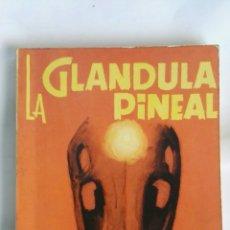 Libros de segunda mano: LA GLÁNDULA PINEAL. Lote 170893175