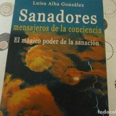 Libros de segunda mano: SANADORES MENSAJEROS DE LA CONCIENCIA. Lote 170906350