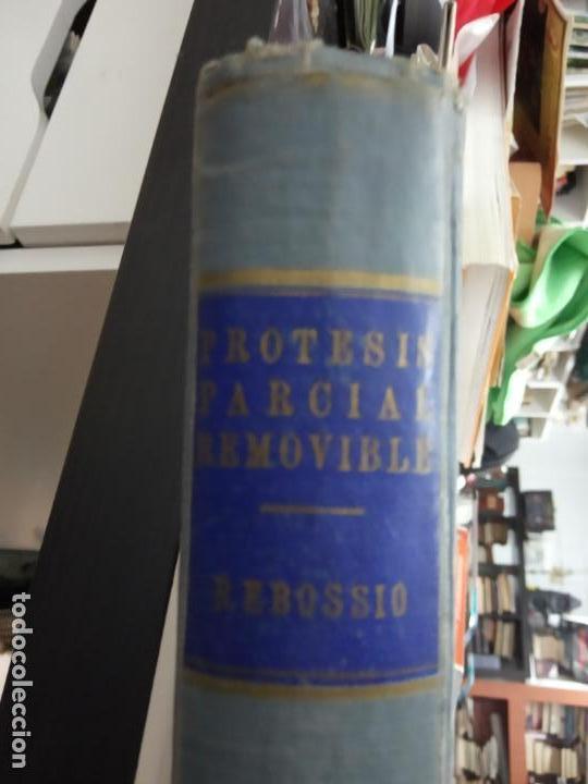 PROTESIS PARCIAL REMOVIBLE -ADALBERTO D. REBOSSIO -1960 -BUENOS AIRES -NUMERADO (Libros de Segunda Mano - Ciencias, Manuales y Oficios - Medicina, Farmacia y Salud)