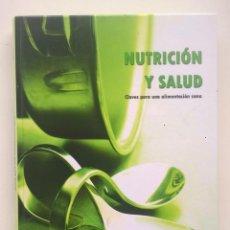 Libros de segunda mano: NUTRICIÓN Y SALUD.CLAVES PARA UNA ALIMENTACIÓN SANA - AUPPER EDITORES (VIZCAYA) - AÑO 2009. Lote 171079884