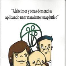 Libros de segunda mano: ALZHEIMER Y OTRAS DEMENCIAS APLICANDO UN TRATAMIENTO TERAPEUTICO.. Lote 171318138