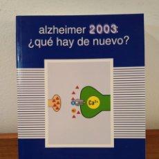 Libros de segunda mano: ALZHEIMER 2003: ¿QUÉ HAY DE NUEVO? EDITORES MARTÍNEZ LAGE, J.M. ISBN. 78853308.. Lote 171335010