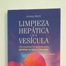 Libros de segunda mano: LIMPIEZA HEPATICA Y DE LA VESICULA.- ANDREAS MORITZ. EDICIONES OBELISCO. TDK396. Lote 171353320