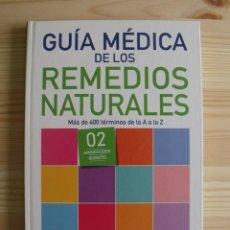 Libros de segunda mano: LIBRO GUÍA MÉDICA DE LOS REMEDIOS NATURALES. Lote 171439958