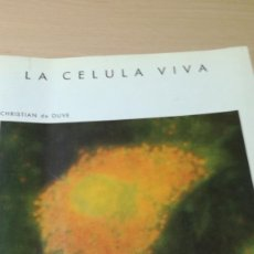 Libros de segunda mano: LA CELULA VIVA/ CHRISTIAN DE DUVE/ BIOLOGIAI-104. Lote 171455110