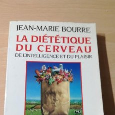 Libros de segunda mano: LA DIETETIQUE DU CERVEAU/ JEAN MARIE BOURRE - EN FRANCES/ HOMEOPEATICA NATURAL O ALTERNATIVA. Lote 171455207