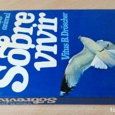 Libros de segunda mano: SOBRE VIVIR LA GRAN LECCION DEL REINO ANIMAL/ VITUS B. DROSCHER/ HOMEOPEATICA NATURAL O ALTERN. Lote 171456130