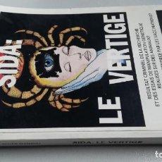 Libros de segunda mano: SIDA: LE VERTIGE - EN FRANCESLES APPRENTIS-SORCIERS - DR. LOUIS DE BROUWER-MILLY SCHÄR-MANZOLI. Lote 171457035