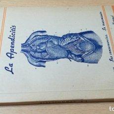 Libros de segunda mano: LA APENDICITIS/ JOSE PEDRERO VALLES/ HOMEOPEATICA NATURAL O ALTERNATIVATEXTO 33. Lote 171457259