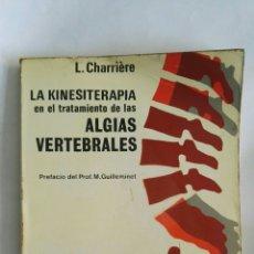 Libros de segunda mano: LA KINESITERAPIA EN EL TRATAMIENTO DE LAS ALGIAS VERTEBRALES. Lote 171463194