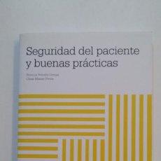 Libros de segunda mano: SEGURIDAD DEL PACIENTE Y BUENAS PRACTICAS - PATRICIA REBOLLO GOMEZ. CESAR MANSO PEREA. TDK392. Lote 171525428