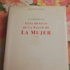 Libros de segunda mano: GUÍA DEXEUS DE LA SALUD DE LA MUJER (A. FERNÁNDEZ - CID) PLANETA. Lote 171550935