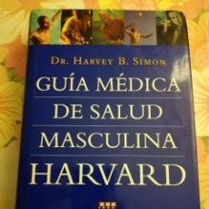 Libros de segunda mano: GUÍA MÉDICA DE LA SALUD MASCULINA. HARVARD (DR. HARVEY B. SIMON). Lote 171551478