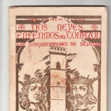 Libros de segunda mano: GABRIEL SANCHEZ DE LA CUESTA DOS REYES ENFERMOS DEL CORAZÓN LOS CONQUISTADORES DE SEVILLA 1945. Lote 171593462