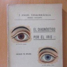 Libros de segunda mano: EL DIAGNÓSTICO POR EL IRIS / J. ÁNGEL VIDAURRÁZAGA / 1923. Lote 171649063
