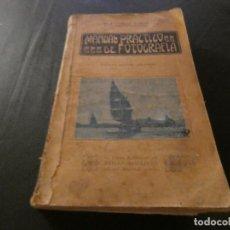 Libros de segunda mano: MANUAL PRACTICO FOTOGRAFIA RODOLFO NAMIAS TERCERA EDICION SOBRE 1923 PESA 825 GR. Lote 171655828