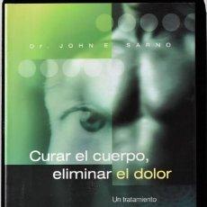 Libros de segunda mano: CURAR EL CUERPO, ELIMINAR EL DOLOR. DR. JOHN E. SARNO. Lote 171675828