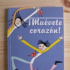 Libros de segunda mano: LIBRO ¡MUÉVETE CORAZÓN! FUNDACIÓN ESPAÑOLA DEL CORAZÓN. Lote 171786034