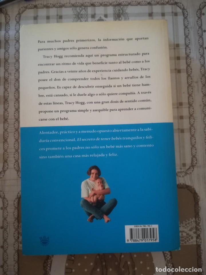 Libros de segunda mano: El secreto de tener bebés tranquilos y felices - Tracy Hogg y Melinda Blau - Foto 2 - 171888610
