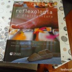 Libros de segunda mano: REFLEXOLOGIA Y DIGITOPUNTURA. Lote 171965563